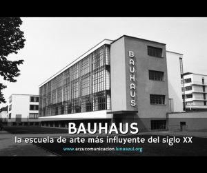 Bauhaus, la escuela más influyente del siglo XX