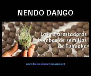 Nendo Dango, las reforestadoras bombas de semillas de Fukuoka